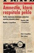 Radovan Dunaj: Amnestia, ktorá rozpútala peklo cena od 210 Kč
