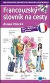 Alena Polická: Francouzský slovník na cesty cena od 130 Kč