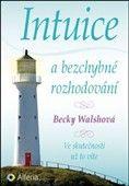 Becky Walsh: Intuice a bezchybné rozhodování cena od 170 Kč