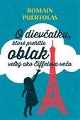 Romain Puértolas: O dievčatku, ktoré prehltlo oblak veľký ako Eiffelova veža cena od 192 Kč