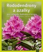 Andrea Kögel: Rododendrony a azalky pro zahrady, balkony a terasy cena od 61 Kč