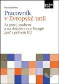 Tereza Kunertová: Pracovník v Evropské unii cena od 204 Kč