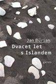 Jan Burian: Dvacet let s Islandem cena od 251 Kč