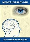 Bohumír Chalupa: Mentální slovník cena od 120 Kč