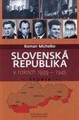 Roman Michelko: Slovenská republika v rokoch 1939 - 1945 cena od 117 Kč