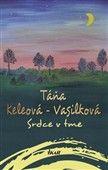 Táňa Keleová-Vasilková: Srdce v tme cena od 252 Kč