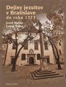 Jozef Haľko: Dejiny jezuitov v Bratislave do roku 1773 cena od 434 Kč