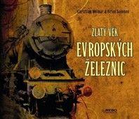 Christian Wolmar, Brian Solomon: Zlatý věk evropských železnic I. cena od 147 Kč