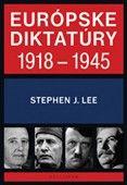 Stephen J. Lee: Európske diktatúry 1918 - 1945 cena od 315 Kč
