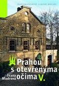 Ivana Mudrová: Prahou s otevřenýma očima V. cena od 170 Kč