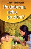 Zdeněk Matějček: Po dobrém, nebo po zlém ? cena od 113 Kč