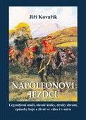 Jiří Kovařík: Napoleonovi jezdci cena od 282 Kč