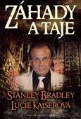 Stanley Bradley, Lucie Kaiserová: Záhady a taje cena od 164 Kč