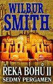 Wilbur Smith: Řeka bohů II. Sedmý pergament cena od 217 Kč