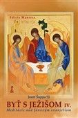 Jozef Šuppa: Byť s Ježišom IV. cena od 37 Kč