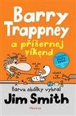 Jim Smith: Barry Trappney a příšernej víkend cena od 135 Kč