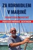 František Novotný: Za kormidlem v Marině cena od 253 Kč