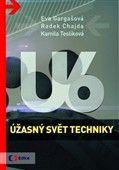 Kamila Teslíková: Úžasný svět techniky U6 cena od 169 Kč