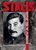 Svjatoslav Jurjevič Rybas: Stalin Krev a sláva cena od 237 Kč