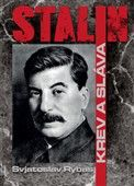 Svjatoslav Rybas: Stalin Krev a sláva cena od 357 Kč