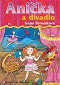 Ivana Peroutková: Anička a divadlo cena od 131 Kč