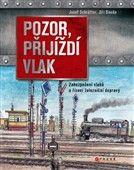 Josef Schrötter: Pozor, přijíždí vlak cena od 169 Kč