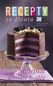 Recepty zo života 30- Najlepšie domáce koláče cena od 248 Kč