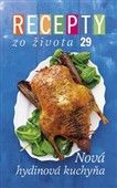 Ringier Axel Springer Recepty zo života 29 Nová hydinová kuchyňa cena od 241 Kč