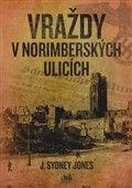 J. Sydney Jones: Vraždy v norimberských ulicích cena od 253 Kč