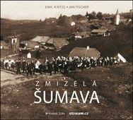 Emil Kintzl: Zmizelá Šumava cena od 238 Kč