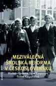 Dana Kasperová: Meziválečná školská reforma v Československu cena od 239 Kč