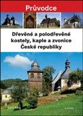Karel Kuča: Dřevěné a polodřevěné kostely a zvonice České republiky cena od 447 Kč