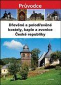 Karel Kuča: Dřevěné a polodřevěné kostely, kaple a zvonice České republiky cena od 451 Kč