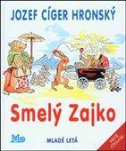 Jozef Cíger Hronský: Smelý Zajko cena od 135 Kč