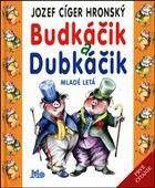 Jozef Cíger Hronský: Budkáčik a Dubkáčik cena od 136 Kč