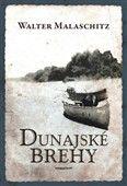 Walter Malaschitz: Dunajské brehy cena od 241 Kč
