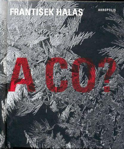 František Halas: A co? cena od 104 Kč