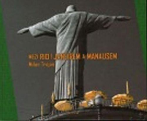 Milan Trojan: Mezi Rio de Janeirem a Manausem cena od 192 Kč