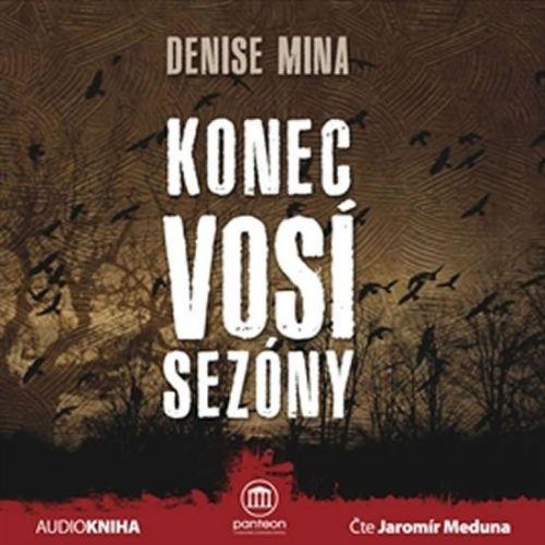 Denise Mina: Konec vosí sezóny - audiokniha (čte Jaromír Meduna) cena od 23 Kč