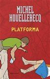 Michel Houellebecq: Platforma cena od 175 Kč