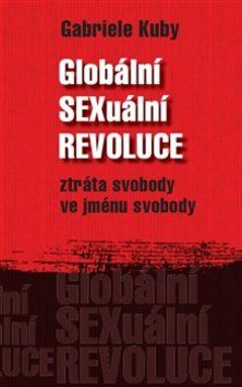 Gabriele Kuby: Globální sexuální revoluce cena od 248 Kč