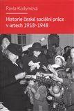 Pavla Kodymová: Historie české sociální práce v letech 1918-1948 cena od 99 Kč
