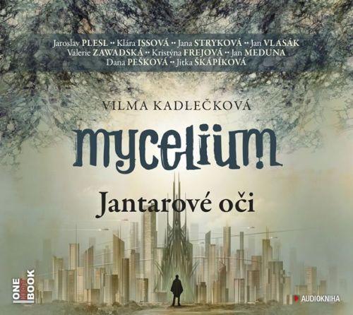 Vilma Kadlečková: Mycelium I - Jantarové oči - 2CDmp3 (čte J. Plesl, J. Stryková, K. Issová, J. Vlasák, V. Zawadská, J. Meduna, D. Pešková a další) cena od 149 Kč