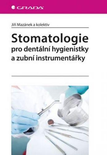 Stomatologie pro dentální hygienistky a zubní instrumentářky cena od 267 Kč