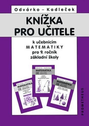 Oldřich Odvárko, Jiří Kadleček: Knížka pro učitele k matematice pro 9.ročník ZŠ cena od 90 Kč
