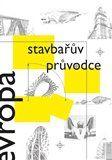 kol.: Stavbařův průvodce Evropou cena od 268 Kč