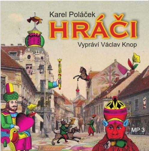 Karel Poláček: Hráči - CD cena od 167 Kč