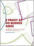 Martina Pachmanová: Z Prahy až do Buenos Aires cena od 324 Kč