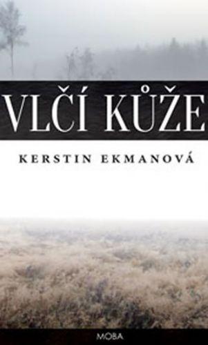 Kerstin Ekmanová: Vlčí kůže cena od 263 Kč