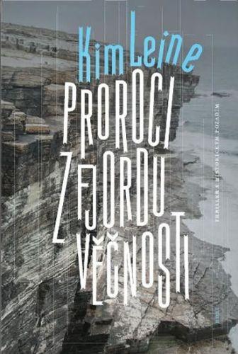 Kim Leine: Proroci z fjordu věčnosti cena od 230 Kč
